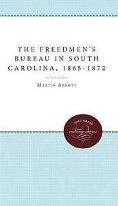 The Freedmen's Bureau in South Carolina, 1865 - 1872-ExLibrary