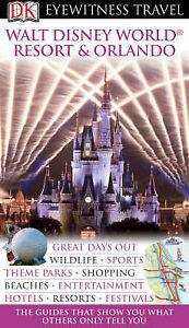 Steinberg, Phyllis, DK Eyewitness Travel Guide: Walt Disney World Resort & Orlan