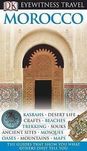 DK Eyewitness Travel Guide: Morocco by Dorling Kindersley Ltd (Paperback, 2010)