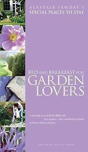 Alastair Sawday Bed and Breakfast for Garden Lovers (Alastair Sawday's Special P