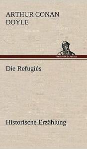 NEW Die Refugies (German Edition) by Arthur Conan Doyle