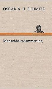 Menschheitsdammerung (German Edition) by Schmitz, Oscar A. H. 1873-1931