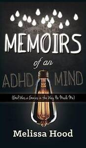 NEW Memoirs of an ADHD Mind: God was a Genius in the Way He Made Me