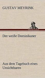 Der Weisse Dominikaner (German Edition) by Meyrink, Gustav