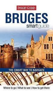 """""""VERY GOOD"""" Insight Guides: Bruges Smart Guide (Insight Smart Guide), APA Public"""