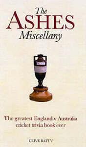 The Ashes Miscellany: The Greatest England v Australia Cricket Trivia Book Ever,