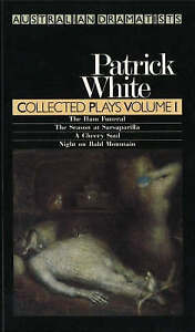 White Collected Plays Volume 1 'The Ham Funeral / The Season at Sarsaparilla / A