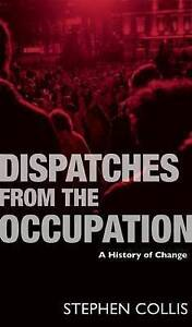 Dispatches from the Occupation: A History of Change, Very Good Condition Book, C