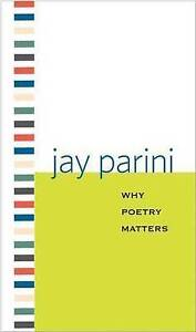 Why-Poetry-Matters-by-Jay-Parini-Paperback-2009