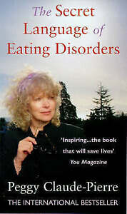 The Secret Language of Eating Disorders: The Revolutionary New-ExLibrary