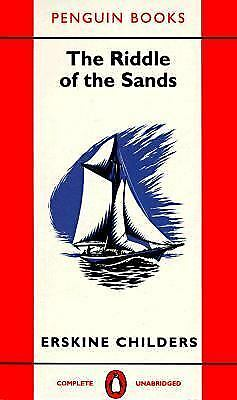 The Riddle of the Sands : A Record of Secret Service by Erskine