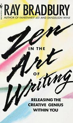 Zen in the Art of Writing : Essays on Creativity  (ExLib) by Ray (Ray Bradbury Zen In The Art Of Writing)