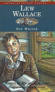 Lew-Wallace-Boy-Writer-Young-Patriots-Martha-E-Schaaf-Hardcover-Book-NEW