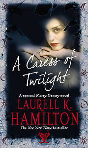 A Caress Of Twilight: Urban Fantasy (Merry Gentry 2) by Laurell K. Hamilton...