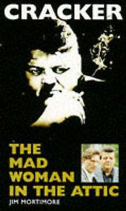 Mad Woman in the Attic (Cracker), Jim Mortimore