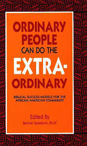 NEW Ordinary People Can Do the Extraordinary by Dr. Bennie Goodwin