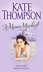 Kate-Thompson-It-Means-Mischief-Book