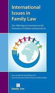 International Issues in Family Law: The 1996 Hague Convention and Brussels II...