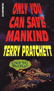 Only You Can Save Mankind by Terry Pratchett (Paperback, 1993)