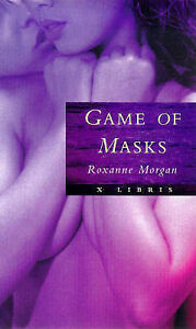 Game-of-Masks-Morgan-Roxanne-Paperback-0751523089-Good