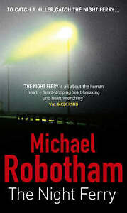 The Night Ferry by Michael Robotham - PB.