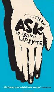 The Ask by Sam Lipsyte, New Book