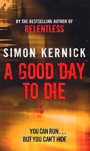 A Good Day to Die by Simon Kernick Paperback 2008 - STRATFORD-UPON-AVON, Warwickshire, United Kingdom - A Good Day to Die by Simon Kernick Paperback 2008 - STRATFORD-UPON-AVON, Warwickshire, United Kingdom
