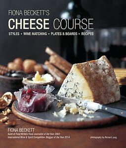 NEW Fiona Beckett's Cheese Course by Fiona Beckett