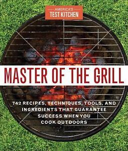 Master of the Grill Americas Test Kitchen Cookbook Cook Book Recipes Grilling