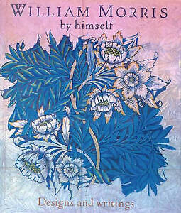 William Morris By Himself Designs and Writ-ExLibrary