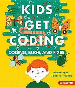 Coding, Bugs, and Fixes by Lyons, Heather -Paperback