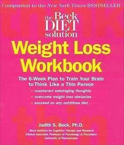 NEW The Beck Diet Solution Weight Loss Workbook By Judith S. Beck Paperback