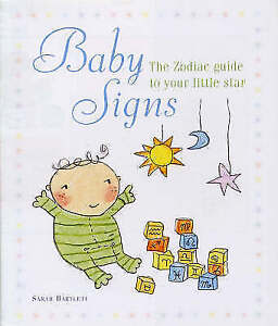 Baby Signs The Zodiac Guide to Your Little Star Bartlett Sarah New Book - Hereford, United Kingdom - Baby Signs The Zodiac Guide to Your Little Star Bartlett Sarah New Book - Hereford, United Kingdom