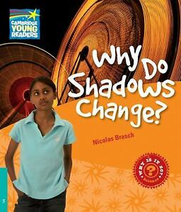 Why Do Shadows Change Level 5 Factbook Cambridge Young Readers Brasch Nicol - <span itemprop=availableAtOrFrom>Gillingham, United Kingdom</span> - Why Do Shadows Change Level 5 Factbook Cambridge Young Readers Brasch Nicol - Gillingham, United Kingdom