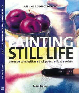 An Introduction to Painting Still Life-ExLibrary