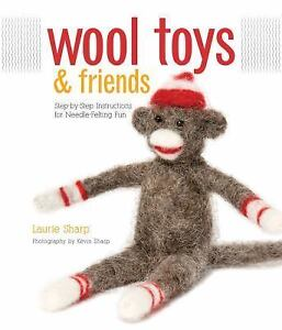 Wool-Toys-and-Friends-Step-by-Step-Instructions-for-Needle-Felting-Fun-by
