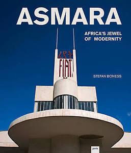 Asmara: Africa's Jewel of Modernity by Visscher, Jochen -Hcover