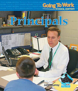 NEW Principals (Going to Work: School Edition) by Julie Murray