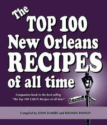 Top 100 New Orleans Recipes of All Time : Companion book to the best-selling
