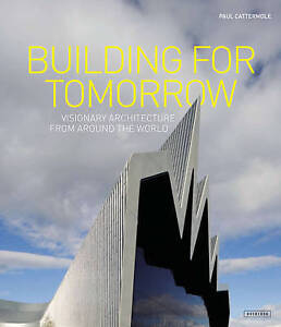 NEW Building for Tomorrow: Visionary Architecture Around the World