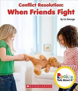 Conflict Resolution: When Friends Fight by George, Liz -Hcover