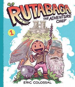 Rutabaga the Adventure Chef, Colossal, Eric