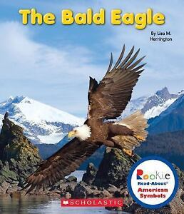 Rookie-Read-About-American-Symbols-The-Bald-Eagle-by-Lisa-M-Herrington
