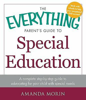 The Everything Parent's Guide to Special Education : A Complete (The Everything Parents Guide To Special Education)