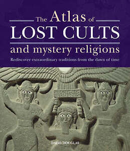 The Atlas of Lost Cults and Mystery Religions Mysterious Spiritual Traditions R - Hereford, United Kingdom - The Atlas of Lost Cults and Mystery Religions Mysterious Spiritual Traditions R - Hereford, United Kingdom
