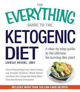 The Everything Guide to the Ketogenic Diet: Weight Loss Cookbook: (See Notes)
