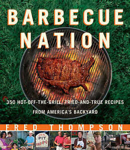 Barbecue Nation: 350 Hot-Off-The-Grill, Tried-And-True Recipes from-ExLibrary