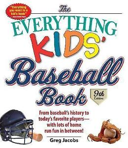 The Everything Kids' Baseball Book Baseball's History To by Jacobs Greg