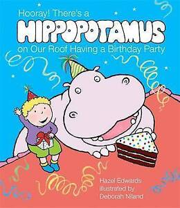 HOORAY! THERE'S A HIPPOPOTAMUS ON OUR ROOF HAVING A BIRTHDAY PARTY ~ NEW BOOK