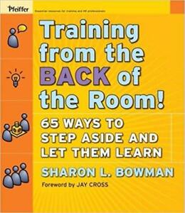 Training From the Back of the Room! 65 Ways to Step Aside and Let Them Learn 1st Edition